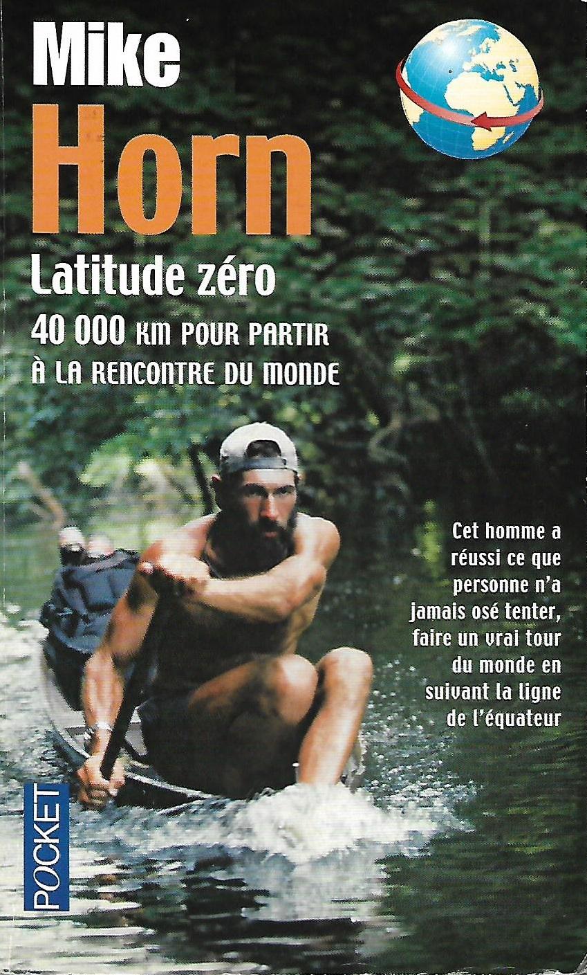 Livres de survie - Latitude Zero Mike Horn