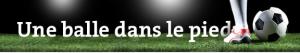 Blogs Football - Une balle dans le pied